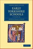 Early Yorkshire Schools 2 Volume Set, Leach, Arthur Francis, 1108058604