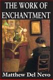 The Work of Enchantment, Del Nevo, Matthew, 1412818605