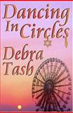 Dancing in Circles, Tash, Debra, 1592798608