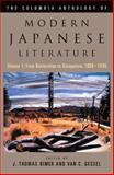 The Columbia Anthology of Modern Japanese Literature : From Restoration to Occupation, 1868-1945, Rimer, J. Thomas and Gessel, Van C., 0231118600