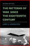 The Patterns of War since the Eighteenth Century, Addington, Larry H., 0253208602