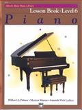 Alfred's Basic Piano Course Lesson Book, Bk 6, Amanda Vick Lethco and Morton Manus, 0739018604