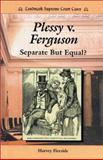 Plessy vs. Ferguson, Harvey Fireside, 089490860X