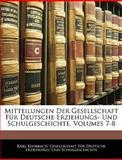 Mitteilungen Der Gesellschaft Für Deutsche Erziehungs- Und Schulgeschichte, Volumes 7-8, , 1143908600