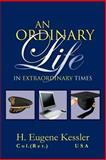 An Ordinary Life, H. Eugene Kessler, 146537860X