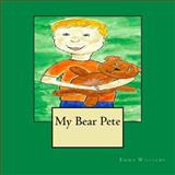 My Bear Pete, Emma Williams, 1484188608