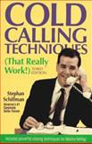 Cold Calling Techniques (That Really Work!), Stephan Schiffman, 1558508600