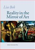 Reality in the Mirror of Art, Bek, Lise, 8772888601