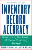 Inventory Record Accuracy : Unleashing the Power of Cycle Counting, Brooks, Roger B. and Wilson, Larry W., 0470008601