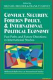Conflict, Security, Foreign Policy, and International Political Economy : Past Paths and Future Directions in International Studies, , 0472088602