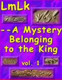 LMLK--A Mystery Belonging to the King, Grena, G. M., 097487860X