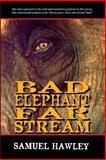 Bad Elephant, Far Stream, Samuel Jay Hawley, 0992078601