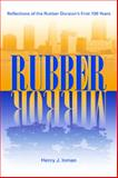 Rubber Mirror : Reflections of the Rubber Division's First 100 Years, Inman, Henry J. and Inman, Henry, 1931968608