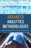 Advanced Analytics Methodologies : Driving Business Value with Big Data, Chambers, Michele and Dinsmore, Thomas, 0133498603