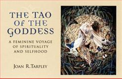 Tao of the Goddess, Joan R. Tarpley, 0425168603
