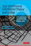 Two-Dimensional Information Theory and Coding : With Applications to Graphics Data and High-Density Storage Media, Forchhammer, Søren and Justesen, Jø, 0521888603
