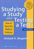 Studying a Study and Testing a Test : How to Read the Health Science Literature, Riegelman, Richard K., 0781718600