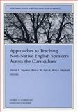 Approaches to Teaching Non-Native English Speakers Across the Curriculum : New Directions for Teaching and Learning, Sigsbee, David L. and Speck, Bruce W., 0787998605