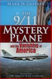 The 9/11 Mystery Plane, Mark Howard Gaffney, 0979988608