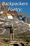 Backpackers Poetry : An Anthology of Poems Selected for the Backpacker and Adventure Traveler, , 0983398607