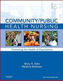 Community/Public Health Nursing : Promoting the Health of Populations, Nies, Mary A. and McEwen, Melanie, 1437708609