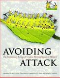 Avoiding Attack : The Evolutionary Ecology of Crypsis, Warning Signals and Mimicry, Speed, Michael P. and Sherratt, Thomas N., 0198528604