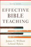 Effective Bible Teaching, Ryken, Leland and Wilhoit, James C., 0801048605