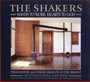 The Shakers, Hands to Work, Hearts to God, Amy Stechler Burns and Langdon Clay, 0893818607