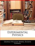 Experimental Physics, George William Myers and Eugene Lommel, 1144968607