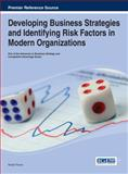 Developing Business Strategies and Identifying Risk Factors in Modern Organizations, , 1466648600