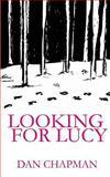 Looking for Lucy, Dan Chapman, 1470128608