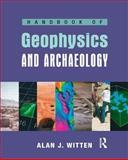 Handbook of Geophysics in Archaeology, Witten, Alan J., 1904768601