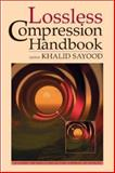 Lossless Compression Handbook, Sayood, Khalid, 0126208611