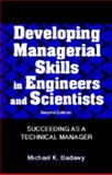 Developing Managerial Skills in Engineers and Scientists : Succeeding As a Technical Manager, Badawy, Michael K., 0442018614