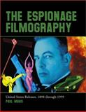 The Espionage Filmography : United States Releases, 1898 through 1999, Greenwood, Ed, 0786408618