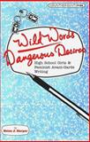 Wild Words/Dangerous Desires : High School Girls and Feminist Writing Practices, Harper, Helen J., 0820438618
