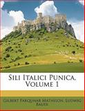 Sili Italici Punica, Gilbert Farquhar Mathison and Ludwig Bauer, 1145158617