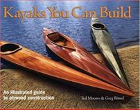 Kayaks You Can Build, Ted Moores and Greg Rössel, 1552978613