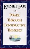 Power Through Constructive Thinking, Emmet Fox, 0060628618