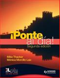 Ponte Al Dia Student's Book Second Edition with Dynamic Learning Cd, Mike Thacker and Monica Morcillo, 0340968613