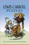 Rediscovered Lewis Carroll Puzzles, Lewis Carroll, 0486288617