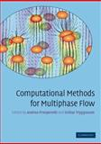 Computational Methods for Multiphase Flow, , 0521138612