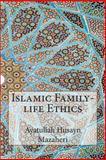 Islamic Family-Life Ethics, Ayatullah Husayn Mazaheri, 150253861X
