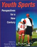 Youth Sports : Perspectives for a New Century, Malina, Robert M. and Clark, Michael A., 1585188611