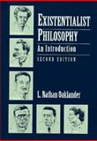 Existentialist Philosophy : An Introduction, Oaklander, Nathan L., 0133738612