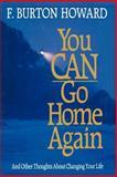 You Can Go Home Again, F. Burton Howard, 0884948617