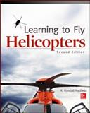 Learning to Fly Helicopters, Second Edition, Padfield, R., 0071808612
