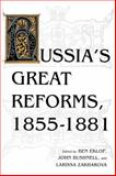 Russia's Great Reforms, 1855-1881, Eklof, Ben and Bushnell, John, 0253208610