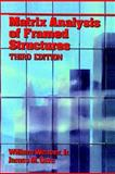 Matrix Analysis of Framed Structures, Weaver, William and Gere, James M., 0412078619