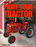 How to Paint Your Tractor, Tharran E. Gaines, 0760328617